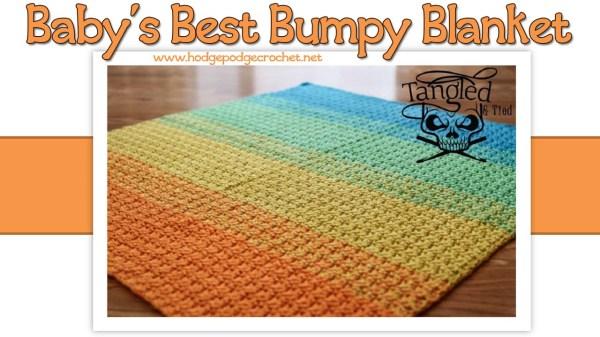 Babys Best Bumpy Blanket: www.hodgepodgecrochet.net
