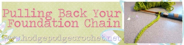Pulling Back Your Foundation Chain :: www.hodgepodgecrochet.net